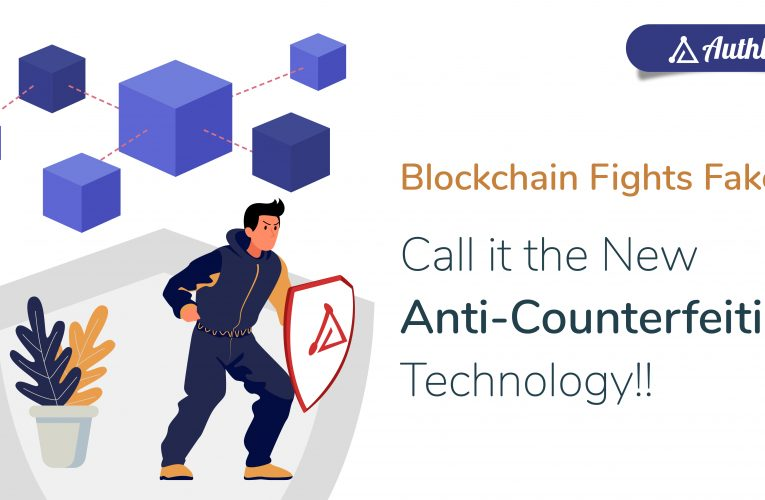 Blockchain Fights Fakes: call it the new anti-counterfeiting technology!!!