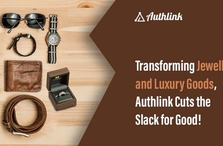 Transforming jewellery and luxury goods, Authlink cuts the slack for good!