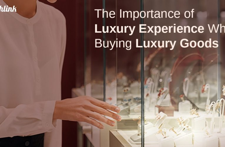 The importance of luxury experience while buying Luxury Goods