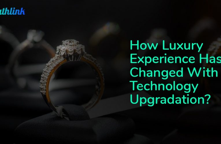 How Luxury experience has changed with technology upgradation?