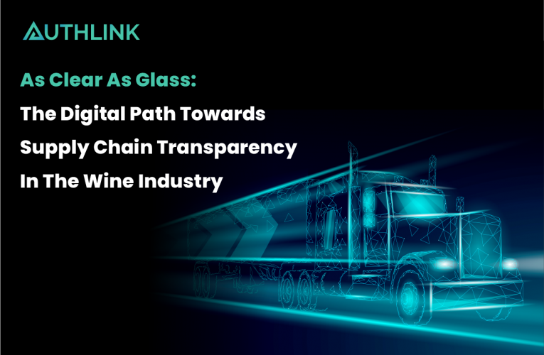 As Clear As Glass: The Digital Path Towards Supply Chain Transparency In The Wine Industry