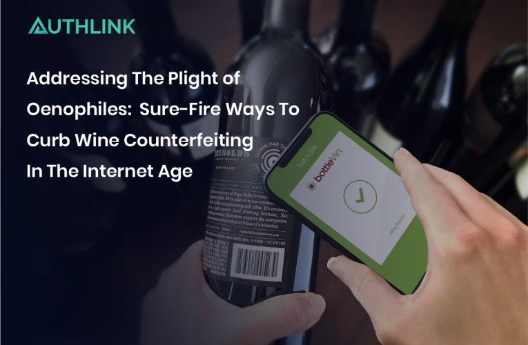 Addressing The Plight of Oenophiles: Sure-Fire Ways To Curb Wine Counterfeiting In The Internet Age.