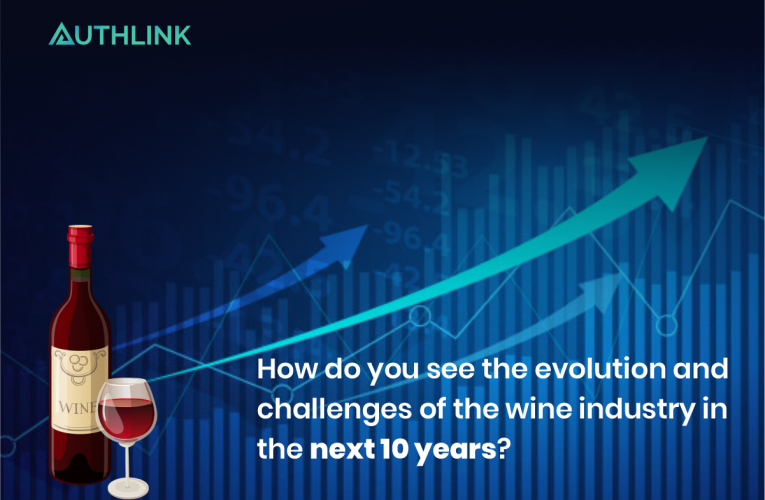 How do you see the evolution and challenges of the wine industry in the next 10 years?