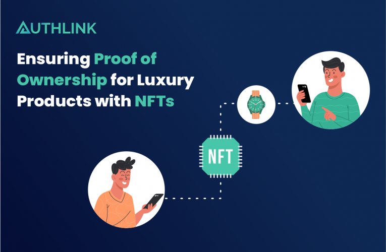 Ensuring Proof of Ownership for Luxury Products with NFTs