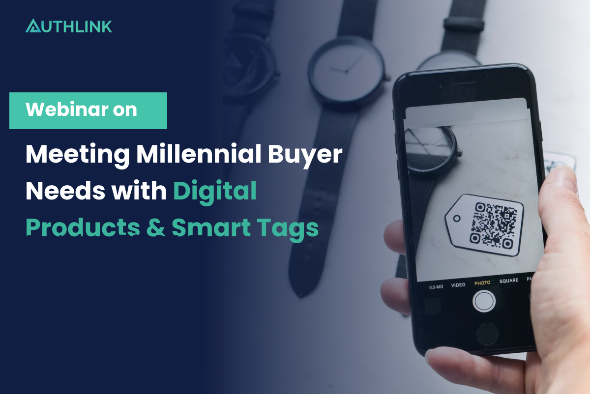 Webinar on Meeting Millennial Buyer Needs with Digital Products & Smart Tags