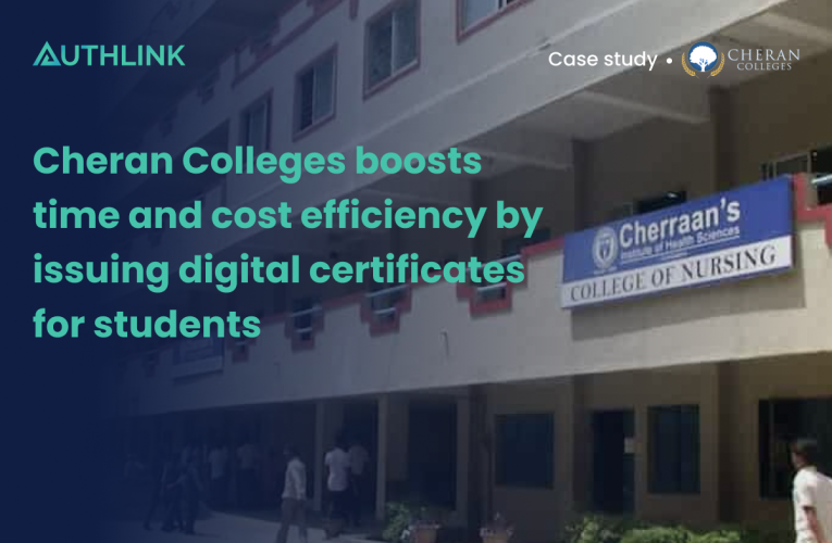 Cheran Colleges boosts time and cost efficiency by issuing digital certificates for students